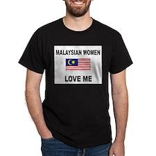 Malaysian Women Love Me T-Shirt