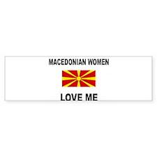 Macedonian Women Love Me Bumper Bumper Sticker