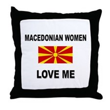 Macedonian Women Love Me Throw Pillow