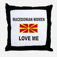Macedonian Women Love Me Throw Pillow