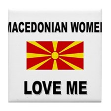Macedonian Women Love Me Tile Coaster