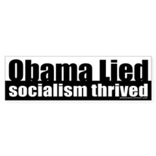Obama Lied Socialism Thrived Bumper Bumper Sticker