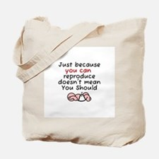 Just Because You Can Reproduc Tote Bag