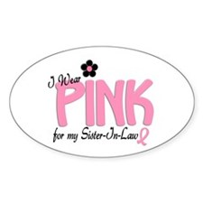 I Wear Pink For My Sister-In-Law 14 Oval Decal