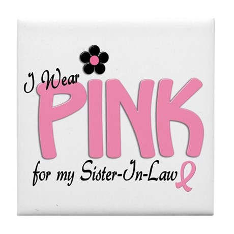 I Wear Pink For My Sister-In-Law 14 Tile Coaster
