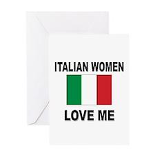 Italian Women Love Me Greeting Card