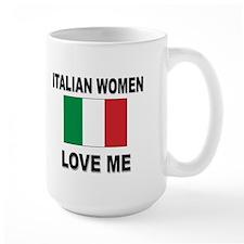 Italian Women Love Me Mug