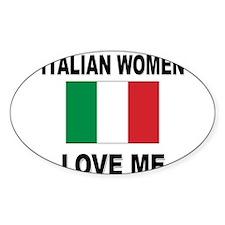 Italian Women Love Me Oval Decal