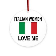 Italian Women Love Me Ornament (Round)
