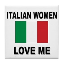 Italian Women Love Me Tile Coaster