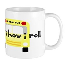 That's how I roll School Bus Mug