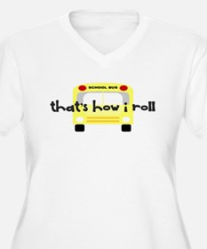 That's how I roll School Bus T-Shirt