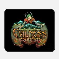 Evilness Incarnate Mousepad