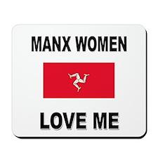 Manx Women Love Me Mousepad