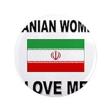 "Iranian Women Love Me 3.5"" Button"