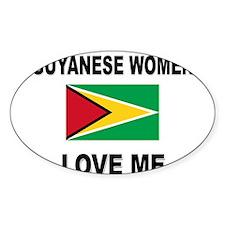 Guyanese Women Love Me Oval Decal