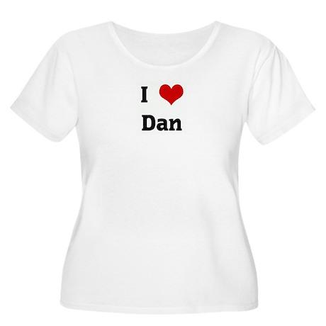 I Love Dan Women's Plus Size Scoop Neck T-Shirt