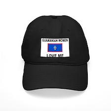 Guamanian Women Love Me Baseball Hat