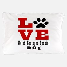 Love Welsh Springer Spaniel Dog Design Pillow Case