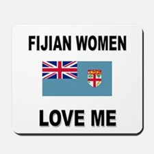 Fijian Women Love Me Mousepad