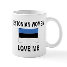 Estonian Women Love Me Mug