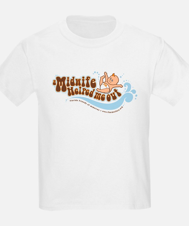 A Midwife Helped Me Out T-Shirt