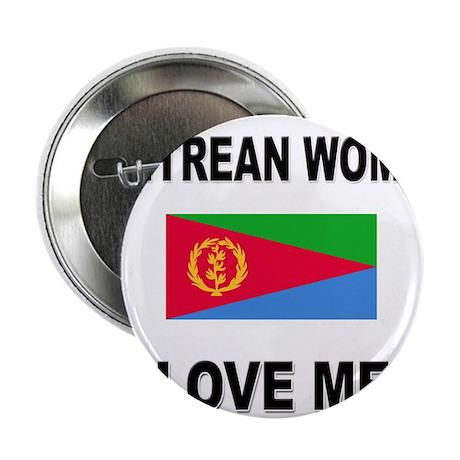 "Eritrean Women Love Me 2.25"" Button (10 pack)"