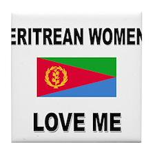 Eritrean Women Love Me Tile Coaster