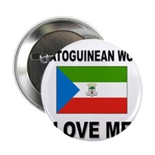 "Equatoguinean Women Love Me 2.25"" Button"