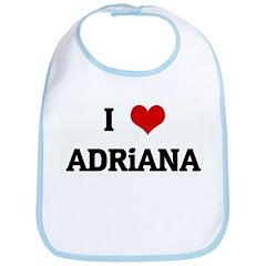 I Love ADRiANA Bib