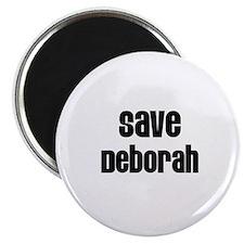 Save Deborah Magnet