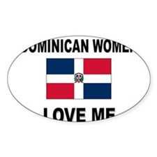 Dominican Women Love Me Oval Decal