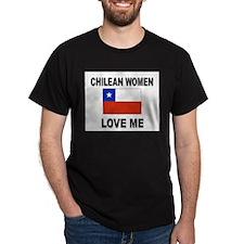 Chilean Women Love Me T-Shirt
