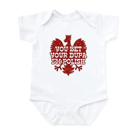 You Bet Your Dupa I'm Polish Infant Bodysuit