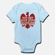 You Bet Your Dupa I'm Polish Infant Bodysuit