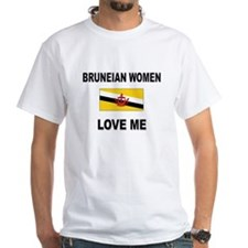 Bruneian Women Love Me Shirt