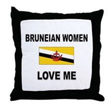 Bruneian Women Love Me Throw Pillow