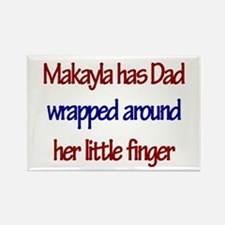 Makayla Has Dad Rectangle Magnet
