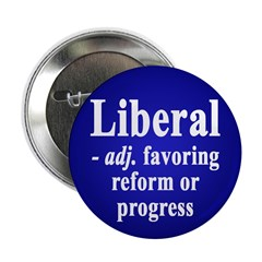 Liberal: favoring reform (Button)