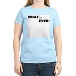 What...Ever! Womens T-Shirt - Pink
