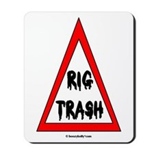Danger Rig Trash Mousepad