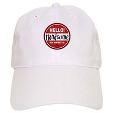 Hello My Name is Handsome Baseball Cap