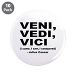 "Veni Vedi Vici Caesar Quote 3.5"" Button (10 p"