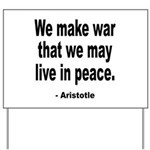 Make War to Live in Peace Quo Yard Sign