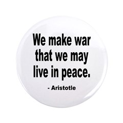 """Make War to Live in Peace Quo 3.5"""" Button"""