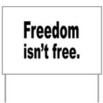 Freedom Isn't Free Quote Yard Sign