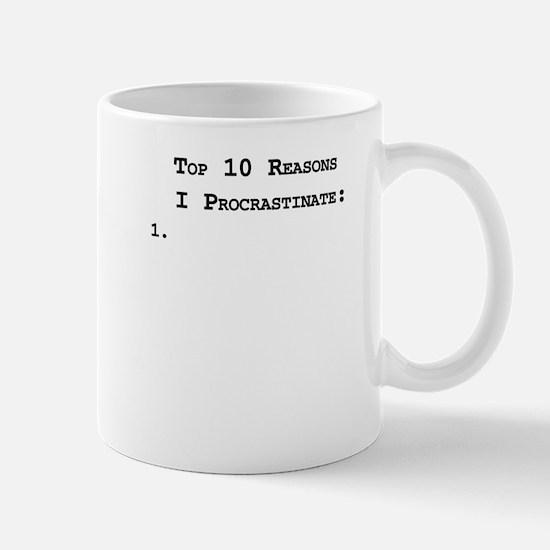 Top 10 Reasons I Procrastinate Mug