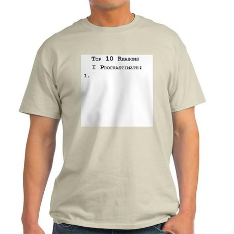 Top 10 Reasons I Procrastinate Light T-Shirt