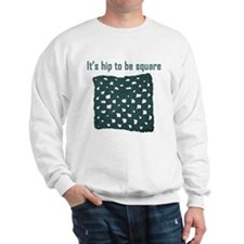 Hip to be Square Sweatshirt