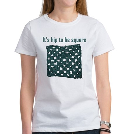 Hip to be Square Women's T-Shirt